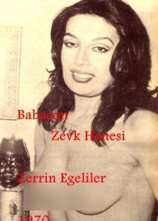Babacan Zevk Hanesi 1970 (Orjinal Kayıt) Zerrin Egeliler Filmi İzle izle